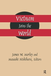 Cover Vietnam Joins the World: American and Japanese Perspectives