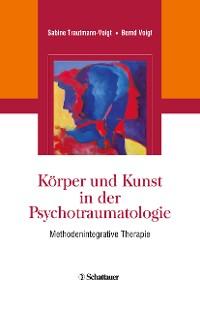 Cover Körper und Kunst in der Psychotraumatologie