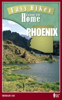 Cover Easy Hikes Close to Home: Phoenix