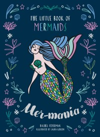 Cover Mermania: The Little Book of Mermaids