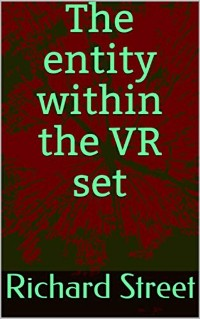 Cover The Entity Within The VR Set