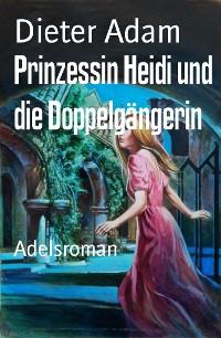 Cover Prinzessin Heidi und die Doppelgängerin