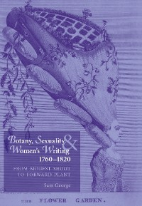 Cover Botany, sexuality and women's writing, 1760–1830