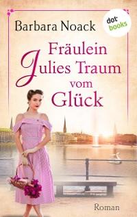 Cover Fräulein Julies Traum vom Glück