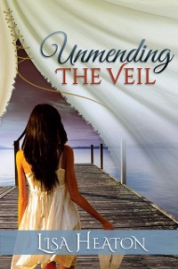 Cover Unmending the Veil - Revised Edition
