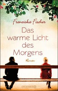 Cover Das warme Licht des Morgens
