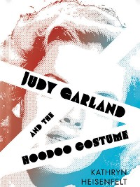 Cover Judy Garland and the Hoodoo Costume