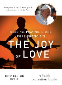 Cover Reading, Praying, Living Pope Francis's The Joy of Love