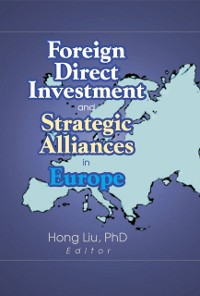 Cover Foreign Direct Investment and Strategic Alliances in Europe