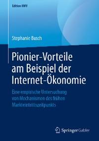 Cover Pionier-Vorteile am Beispiel der Internet-Ökonomie