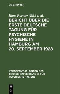 Cover Bericht über die Erste Deutsche Tagung für Psychische Hygiene in Hamburg am 20. September 1928