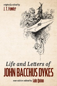 Cover Life and Letters of John Bacchus Dykes