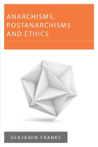 Cover Anarchisms, Postanarchisms and Ethics