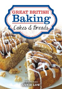 Cover Great British Baking - Cakes & Breads