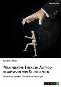 Cover Manipulative Tricks im Alltagsbewusstsein von Studierenden