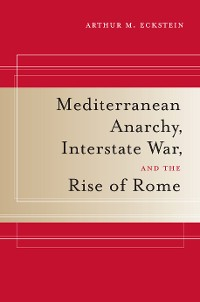 Cover Mediterranean Anarchy, Interstate War, and the Rise of Rome