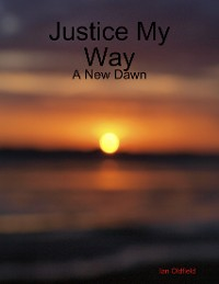 Cover Justice My Way - A New Dawn