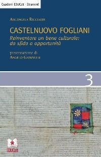 Cover Castelnuovo Fogliani. Reinventare un bene culturale da sfida a opportunita