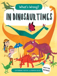 Cover What's Wrong? In Dinosaur Times