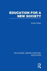Cover Education For A New Society (RLE Edu L Sociology of Education)