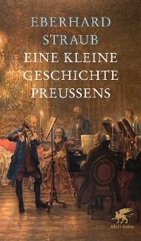 Cover Eine kleine Geschichte Preußens