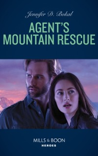 Cover Agent's Mountain Rescue (Mills & Boon Heroes) (Wyoming Nights, Book 2)
