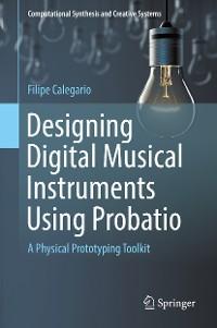 Cover Designing Digital Musical Instruments Using Probatio