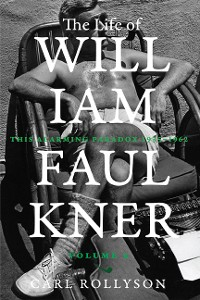 Cover The Life of William Faulkner