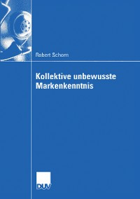 Cover Kollektive unbewusste Markenkenntnis