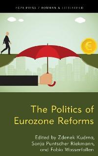Cover The Politics of Eurozone Reforms