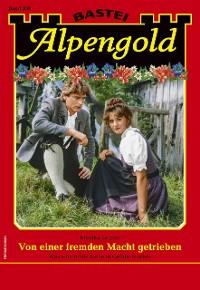 Cover Alpengold 336 - Heimatroman