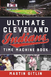 Cover Ultimate Cleveland Indians Time Machine Book