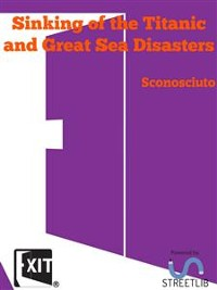 Cover Sinking of the Titanic and Great Sea Disasters