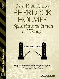 Cover Sherlock Holmes - Sparizione sulla riva del Tamigi