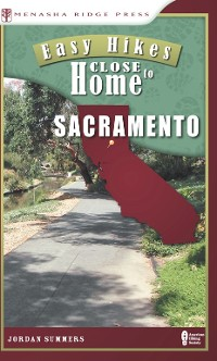 Cover Easy Hikes Close to Home: Sacramento