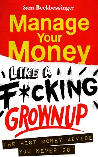 Cover Manage Your Money like a F*cking Grown Up