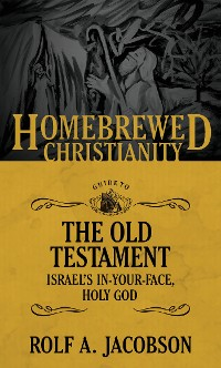 Cover The Homebrewed Christianity Guide to the Old Testament