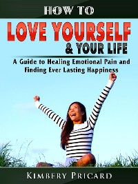 Cover How to Love Yourself & Your Life