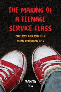 Cover The Making of a Teenage Service Class
