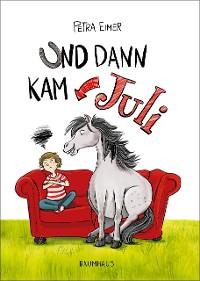 Cover Und dann kam Juli