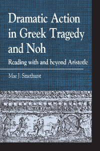Cover Dramatic Action in Greek Tragedy and Noh