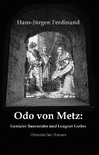 Cover Otto von Metz:  Genialer Baumeister und Leugner Gottes