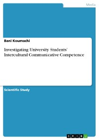 Cover Investigating University Students' Intercultural Communicative Competence