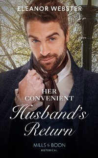 Cover Her Convenient Husband's Return (Mills & Boon Historical)