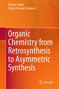 Cover Organic Chemistry from Retrosynthesis to Asymmetric Synthesis