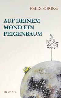 Cover Auf deinem Mond ein Feigenbaum