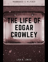 Cover The Life of Edgar Crowley