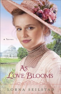 Cover As Love Blooms (The Gregory Sisters Book #3)
