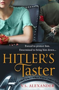 Cover Hitler's Taster: A captivating story of history, danger and risking it all for love
