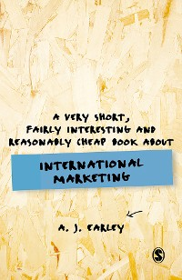 Cover A Very Short, Fairly Interesting, Reasonably Cheap Book About... International Marketing
